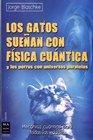 9786079043353: Los Gatos Sueñan Con Fisica Cuantica Y Los Perros Con Universos Paralelos
