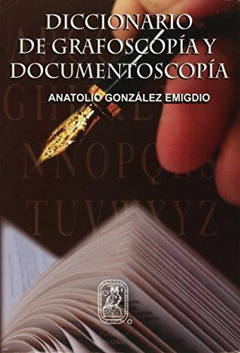 9786079117078: DICCIONARIO DE GRAFOSCOPIA Y DOCUMENTOSCOPIA