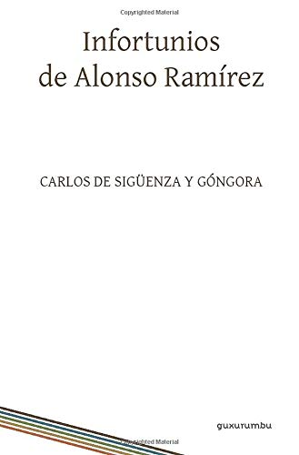 9786079123000: Infortunios de Alonso Ramírez (Spanish Edition)