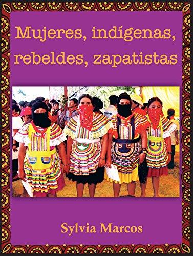 9786079124311: MUJERES, INDIGENAS, REBELDES, ZAPATISTAS
