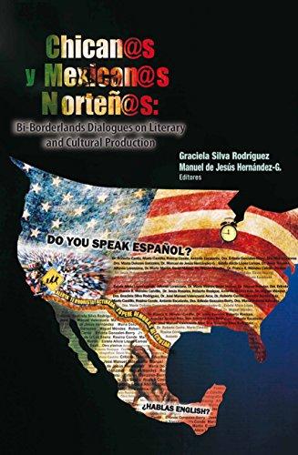 9786079124748: Chicanos y Mexicanos Nortenos: Bi-Borderlands Dialogues on Literary and Cultural Production