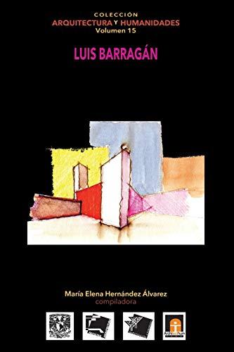 Volumen 15 Luis Barragán (Colección Arquitectura y: María Elena Hernández