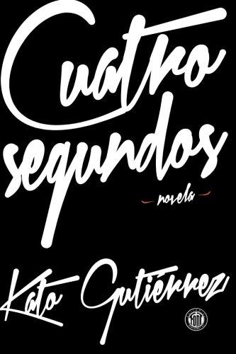 9786079171599: Cuatro segundos (Spanish Edition)