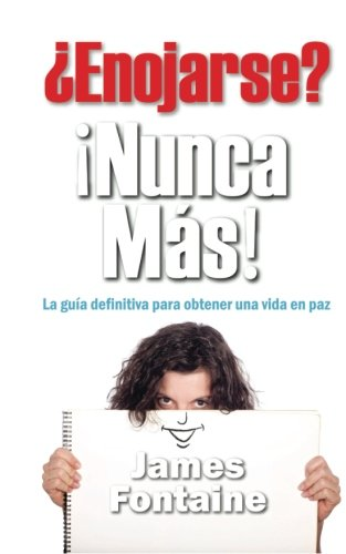 9786079184018: ¿Enojarse? ¡Nunca Mas!: La guía definitiva para obtener una vida en Paz (Spanish Edition)