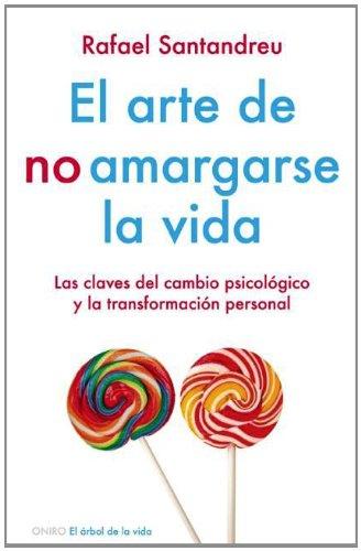 9786079202033: El arte de no amargarse la vida (Arbol de la Vida) (Spanish Edition)