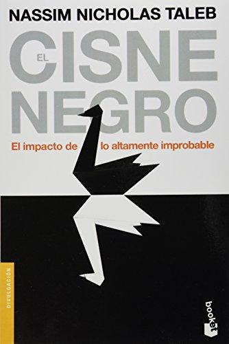 9786079202552: El Cisne Negro: El Impacto De Lo Altamente Improbable (Spanish Edition)