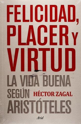 9786079202651: Felicidad, placer y virtud. La vida buena segun Aristoteles (Spanish Edition)