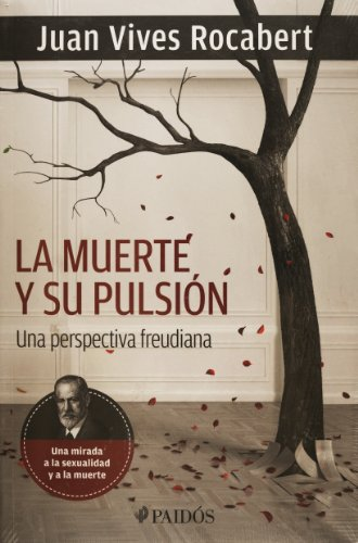 9786079202668: La muerte y su pulsion (Spanish Edition)