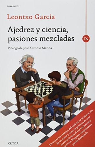 AJEDREZ Y CIENCIA, PASIONES MEZCLADAS: LEONTXO GARCÍA OLASAGASTI
