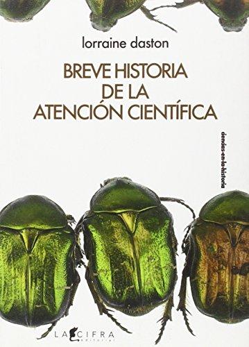 9786079209032: Breve historia de la atención científica