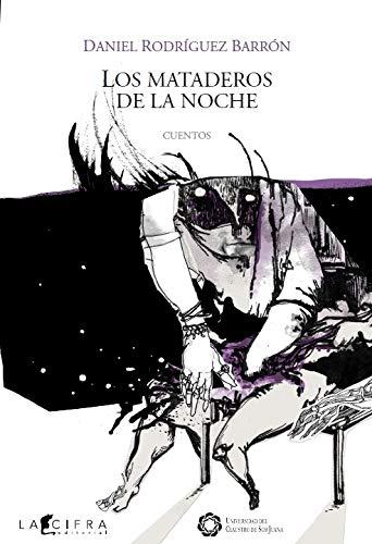 MATADEROS DE LA NOCHE, LOS: Rodríguez Barrón, Daniel