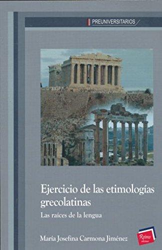 EJERCICIO DE LAS ETIMOLOGIAS GRECOLATINAS. LAS RAICES: CARMONA JIMENEZ, MARIA
