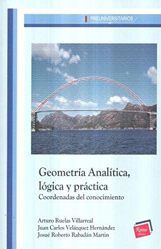 9786079250898: GEOMETRIA ANALITICA LOGICA Y PRACTICA. COORDENADAS DE CONOCIMIENTO