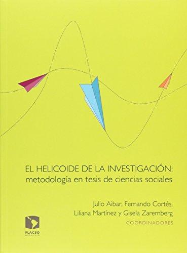 9786079275211: El helicoide de la investigación. Metodología en tesis de ciencias sociales