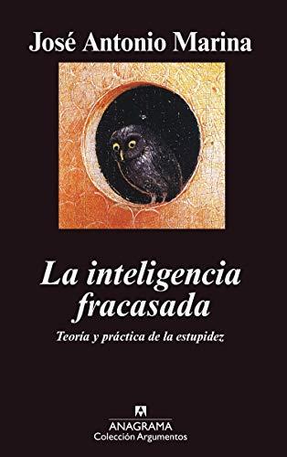 9786079278175: Inteligencia Fracasada, La. Teoria Y Practica De La Estupide