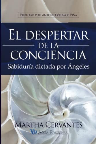9786079316655: El despertar de la conciencia: Sabiduría dictada por Ángeles