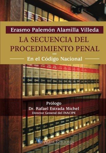 9786079316693: La secuencia del procedimiento penal en el Codigo Nacional (Spanish Edition)
