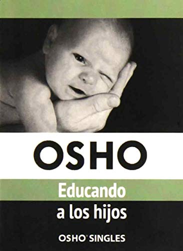 EDUCANDO A LOS HIJOS: OSHO