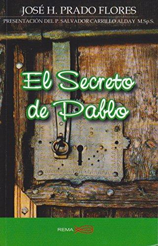 El Secreto de Pablo: Jose H Prado