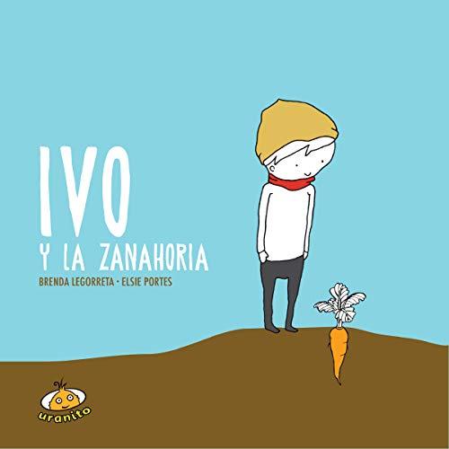 9786079344702: Ivo y la zanahoria (Spanish Edition)