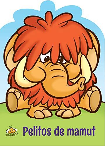 Pelitos De Mamut/ Furry Mammoth: Arguello, Fernanda/ Carzon,