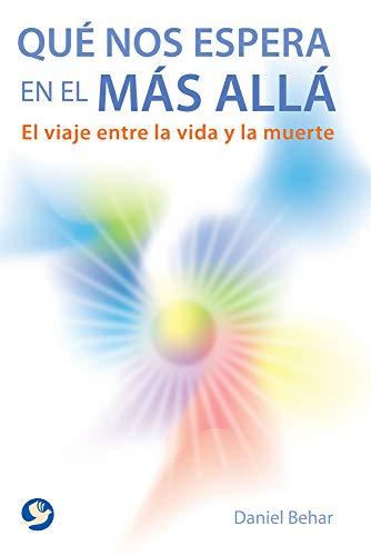 9786079346041: Qué nos espera en el más allá: El viaje entre la vida y la muerte (Spanish Edition)
