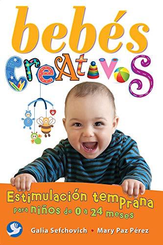 9786079346539: Bebés creativos: Estimulación temprana para niños de 0 a 24 meses (Spanish Edition)