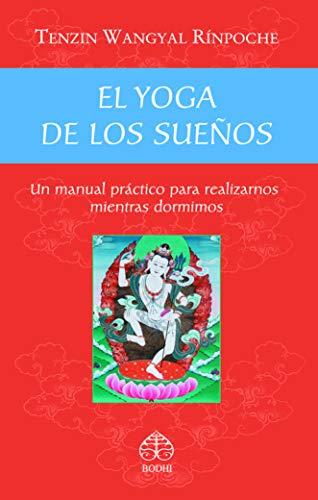 9786079346836: El yoga de los sueños. Un manual práctico para realizarnos mientras dormimos
