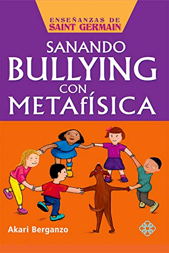 9786079346867: Sanando bullying con metafísica (Enseñanzas de Saint Germain) (Spanish Edition)