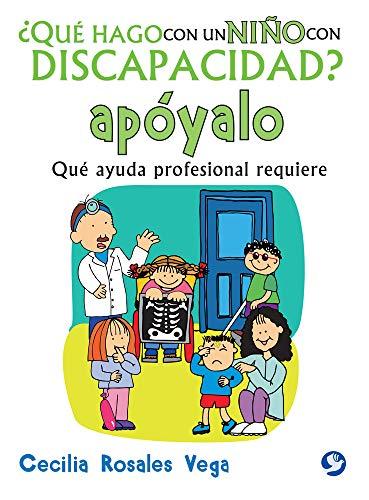 9786079346904: ¿Qué hago con un niño con discapacidad? apóyalo: Qué ayuda profesional requiere (Spanish Edition)