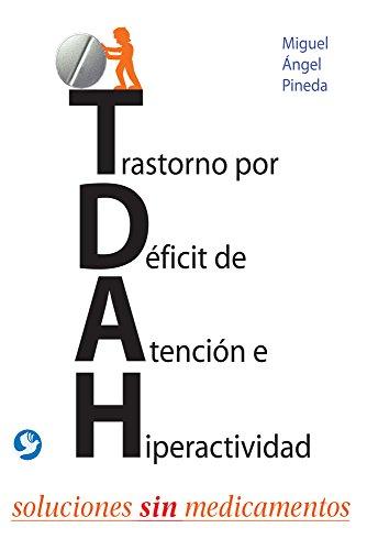 9786079346959: Trastorno por Déficit de Atención e Hiperactividad: Soluciones sin medicamentos (Spanish Edition)