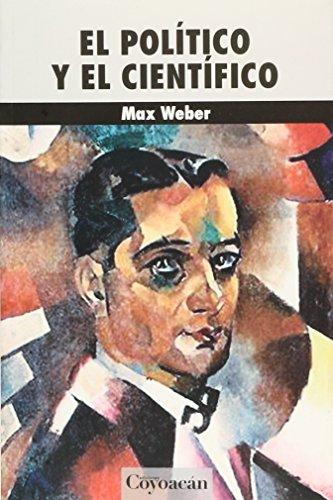 POLITICO Y CIENTIFICO, EL: WEBER, MAX
