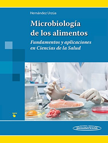 9786079356842: MICROBIOLOGÍA DE LOS ALIMENTOS. Fundamentos y aplicaciones en ciencias de la salud.