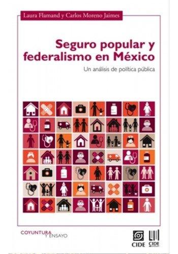 9786079367244: SEGURO POPULAR Y FEDERALISMO EN MEXICO. UN ANALISIS DE POLITICA PUBLICA