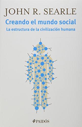 9786079377151: Creando el mundo social. La estructura de la civilizacion humana (Spanish Edition)