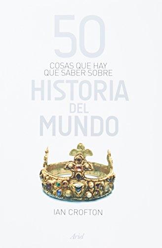 9786079377410: 50 cosas que hay que saber sobre historia del mundo (Spanish Edition)