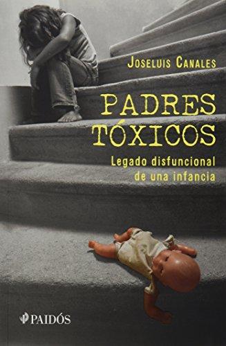 9786079377502: Padres toxicos. Legado disfuncional de una infancia (Spanish Edition)
