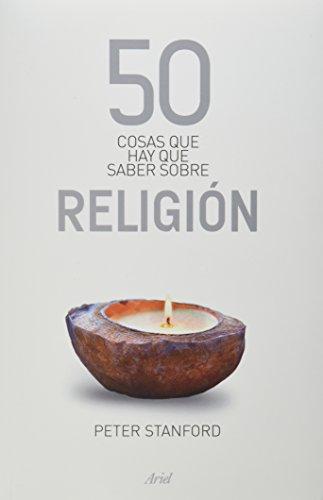 9786079377632: 50 cosas que hay que saber sobre religion (Spanish Edition)
