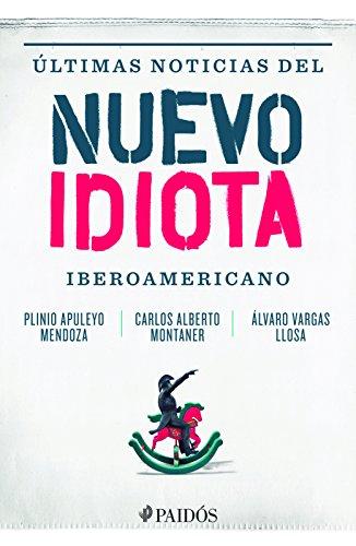 9786079377762: Ultimas noticias del nuevo idiota iberoamericano (Spanish Edition)