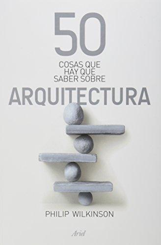 9786079377816: 50 cosas que hay que saber sobre arquitectura (Spanish Edition)