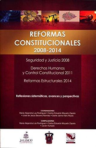 9786079389307: REFORMAS CONSTITUCIONALES 2008 - 2014