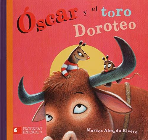 ÓSCAR Y EL TORO DOROTEO: Rivero, Marcos Almada