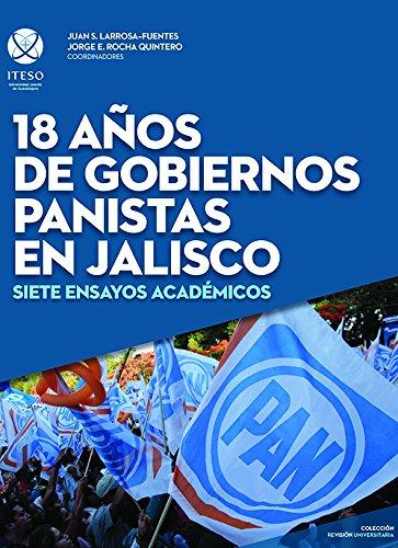 18 años de gobiernos panistas en Jalisco: Larrosa-Fuentes, Juan S.
