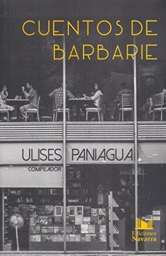 CUENTOS DE BARBARIE: PANIAGUA, ULISES