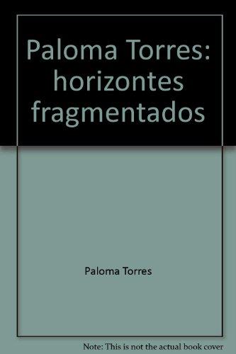 9786079500207: Paloma Torres: horizontes fragmentados