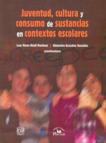 9786079506889: Juventud, cultura y consumo de sustancias en contextos escolares.
