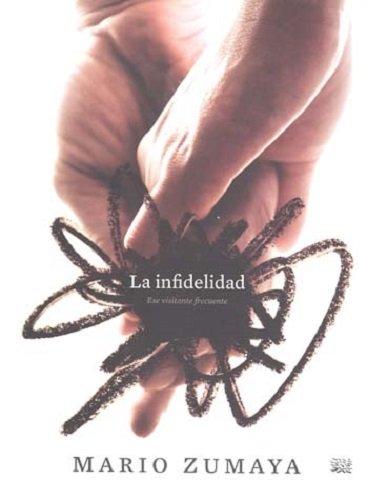 La Infidelidad/ Infidelity (Spanish Edition): Zumaya, Mario