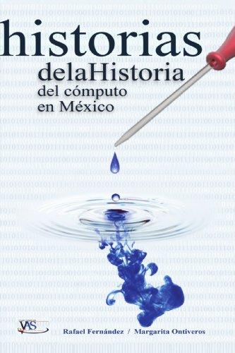 9786079509705: Historias de la Historia del cómputo en México (Spanish Edition)