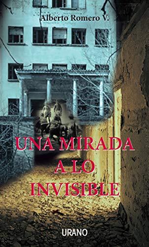 9786079513900: MIRADA A LO INVISIBLE, UNA