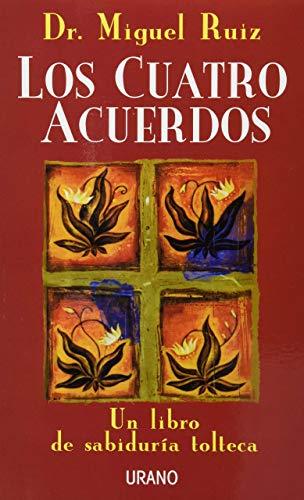 9786079513979: Los Cuatro Acuerdos: Un Libro de Sabiduria Tolteca